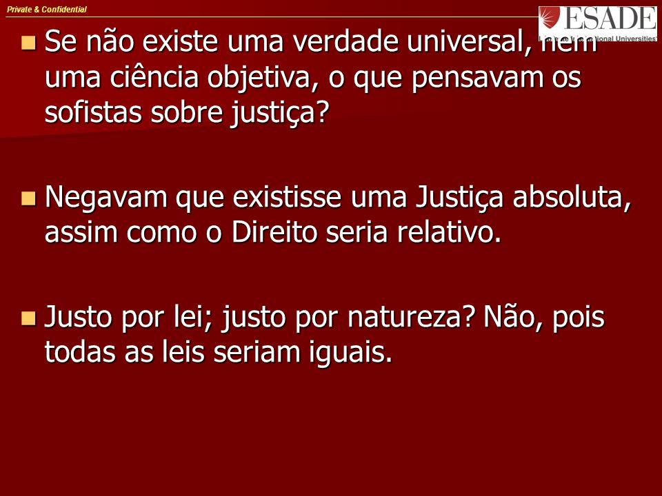Se não existe uma verdade universal, nem uma ciência objetiva, o que pensavam os sofistas sobre justiça