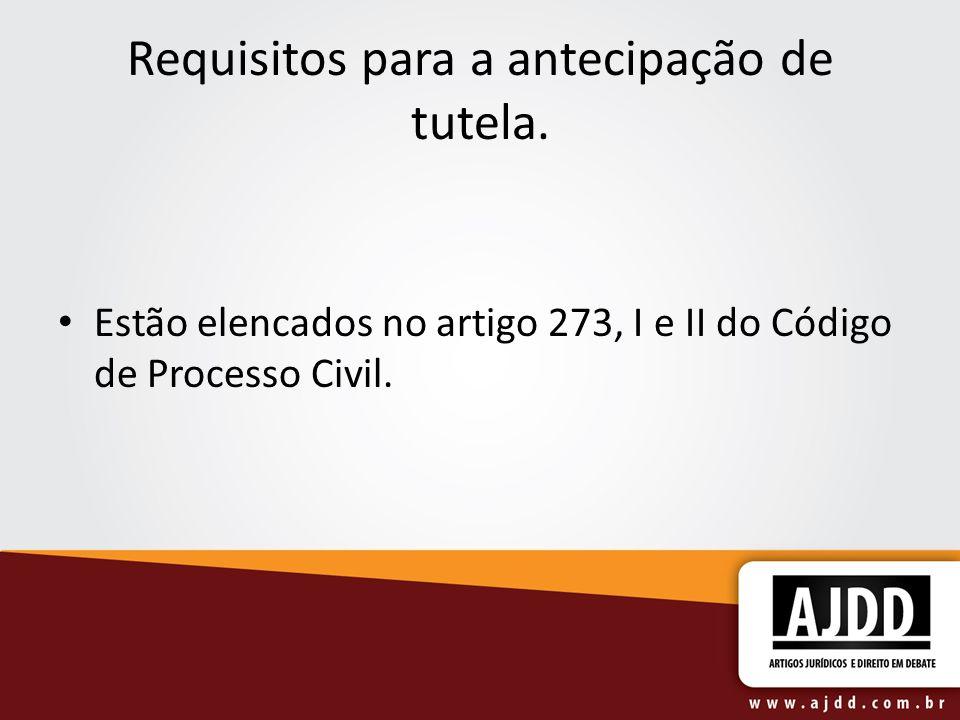 Requisitos para a antecipação de tutela.