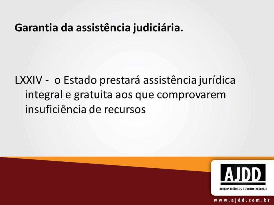 Garantia da assistência judiciária.