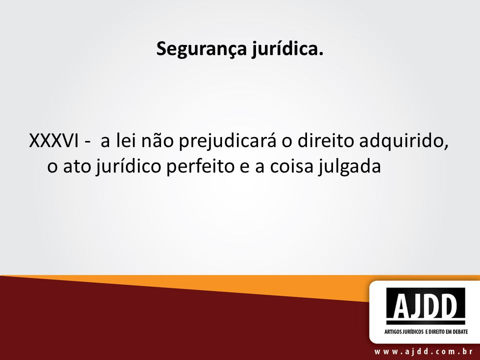 Segurança jurídica.