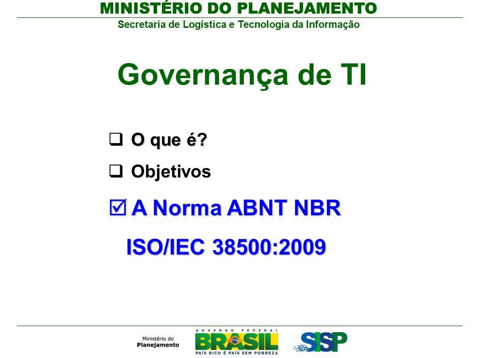 Governança de TI A Norma ABNT NBR ISO/IEC 38500:2009 O que é