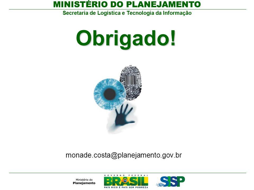Obrigado! monade.costa@planejamento.gov.br