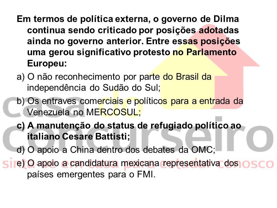 Em termos de política externa, o governo de Dilma continua sendo criticado por posições adotadas ainda no governo anterior.