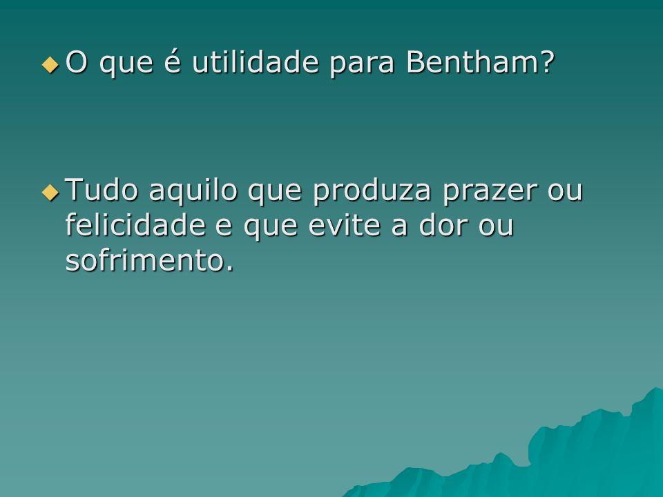 O que é utilidade para Bentham