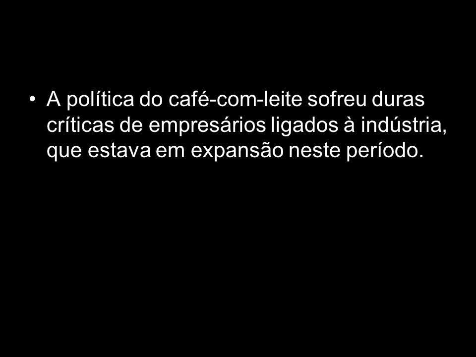 A política do café-com-leite sofreu duras críticas de empresários ligados à indústria, que estava em expansão neste período.