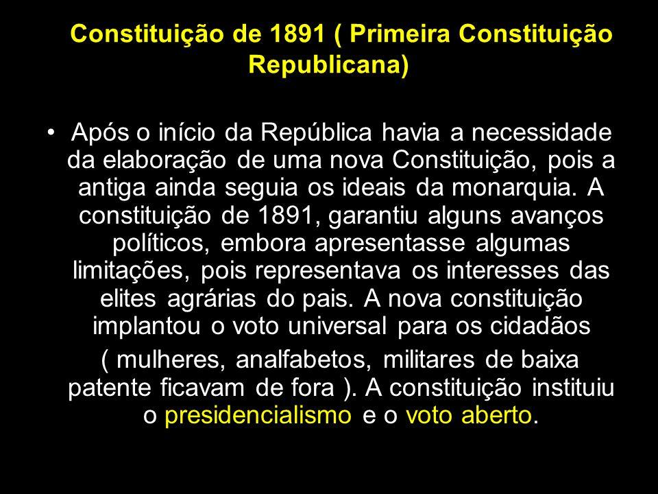 A Constituição de 1891 ( Primeira Constituição Republicana)