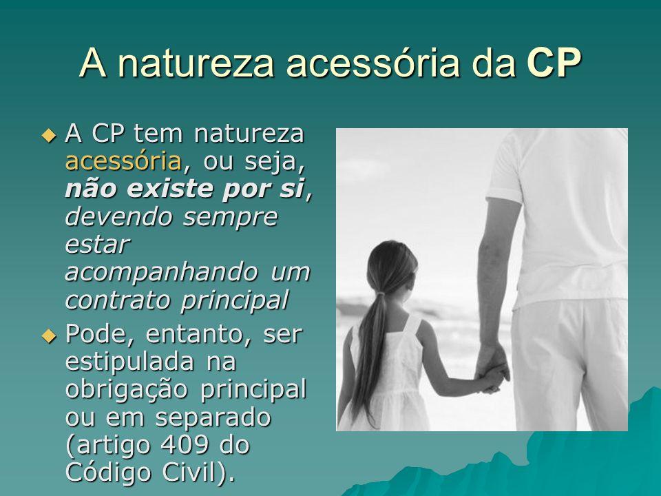 A natureza acessória da CP