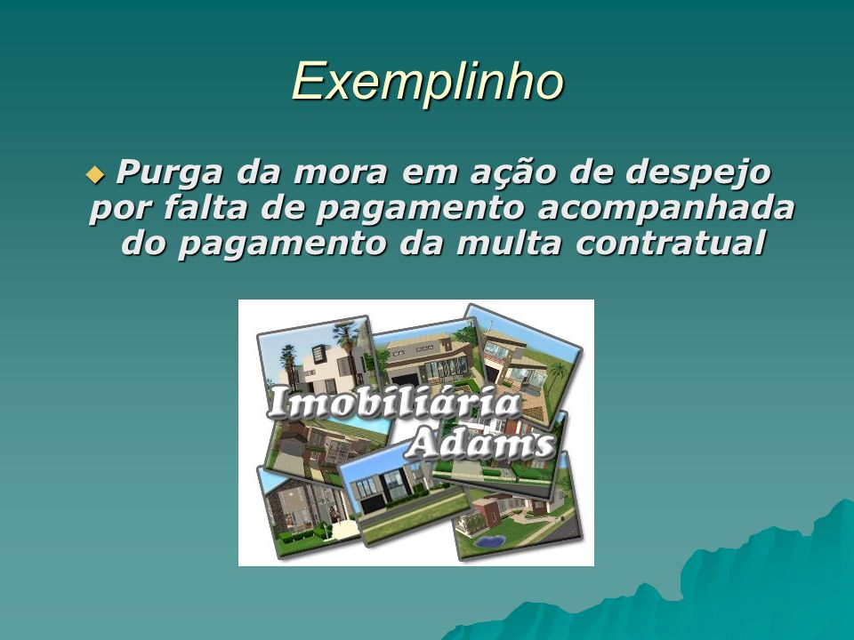 Exemplinho Purga da mora em ação de despejo por falta de pagamento acompanhada do pagamento da multa contratual.