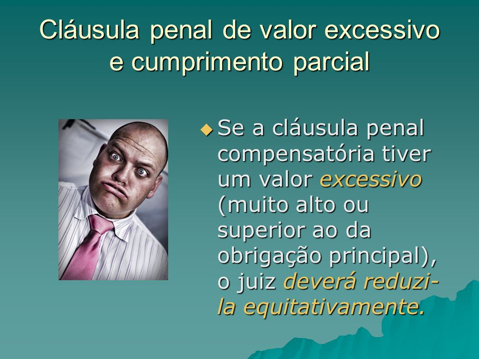 Cláusula penal de valor excessivo e cumprimento parcial