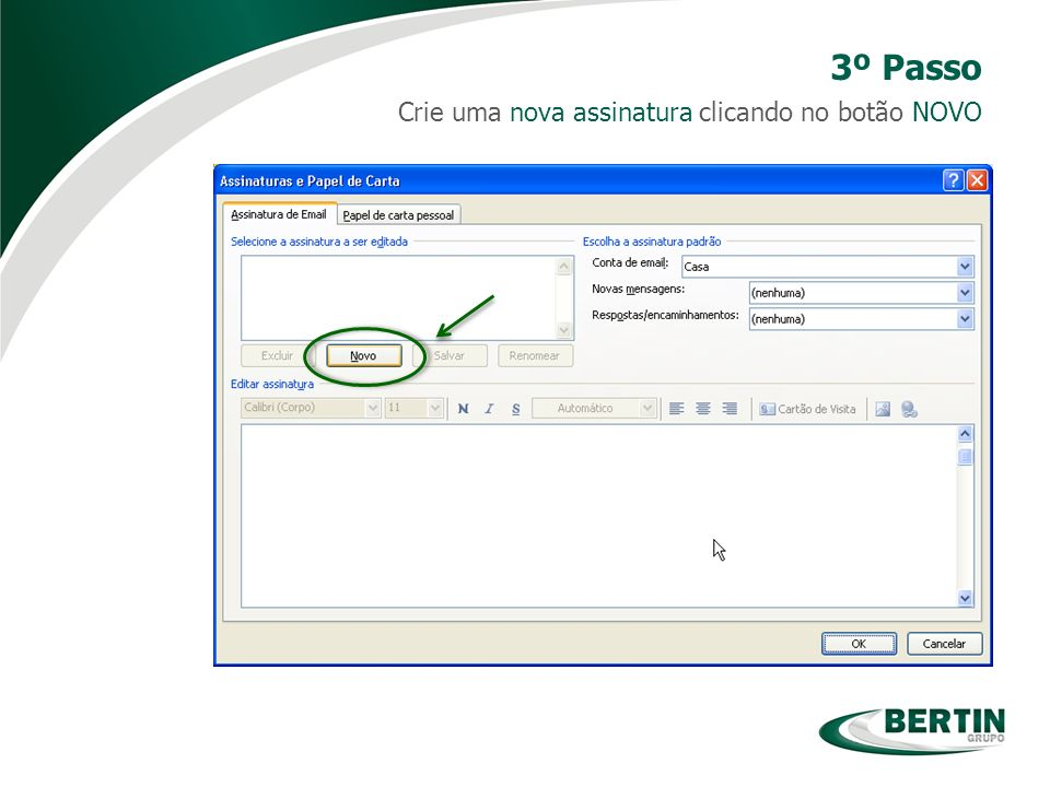 3º Passo Crie uma nova assinatura clicando no botão NOVO