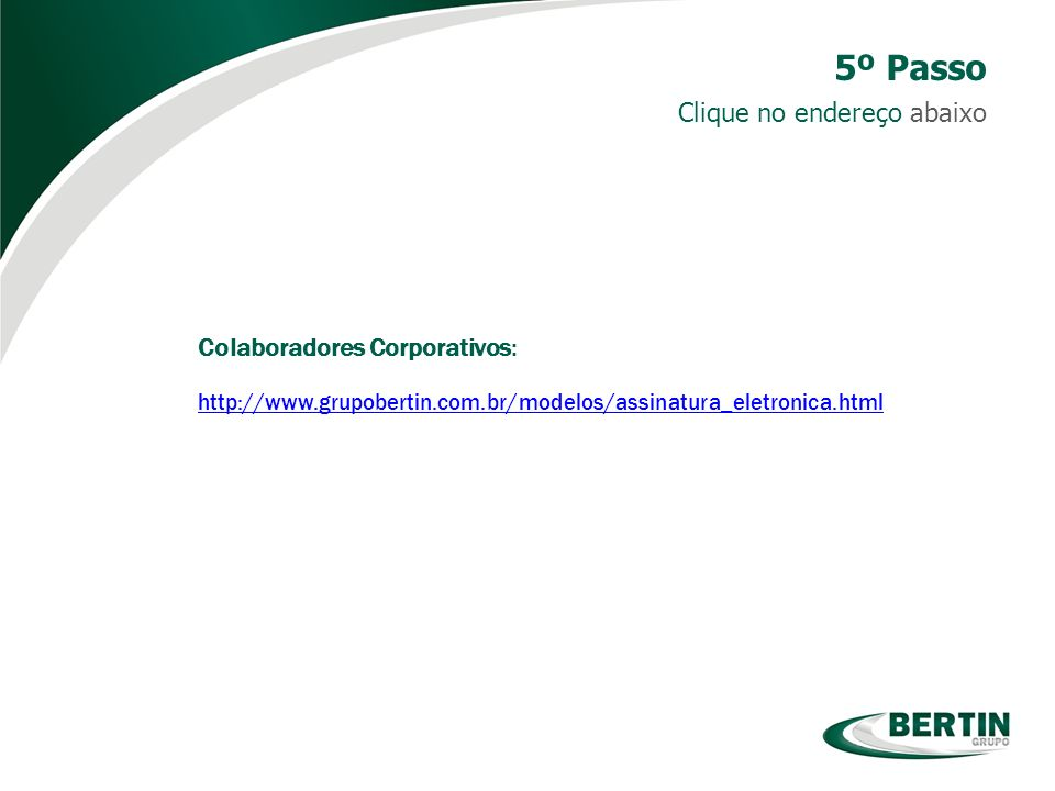 5º Passo Clique no endereço abaixo Colaboradores Corporativos: