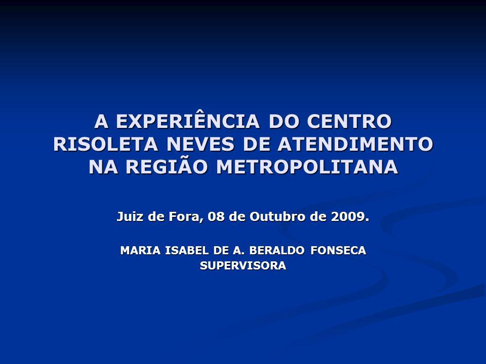 A EXPERIÊNCIA DO CENTRO RISOLETA NEVES DE ATENDIMENTO NA REGIÃO METROPOLITANA