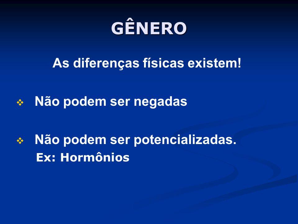 As diferenças físicas existem!