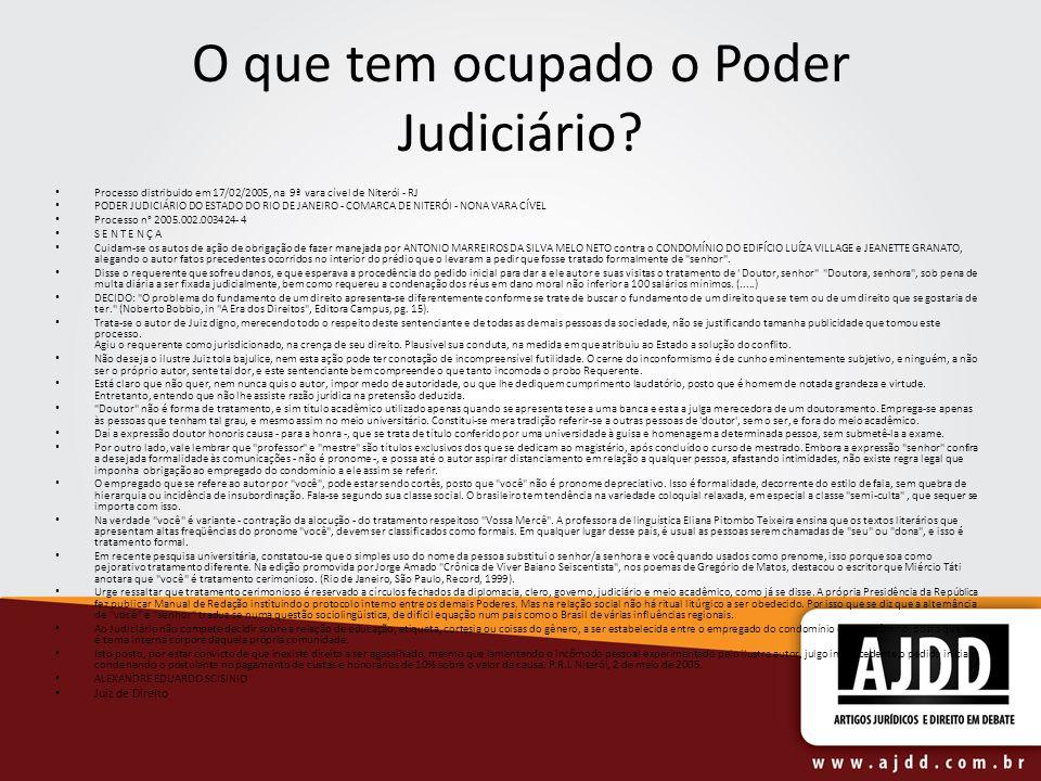 O que tem ocupado o Poder Judiciário