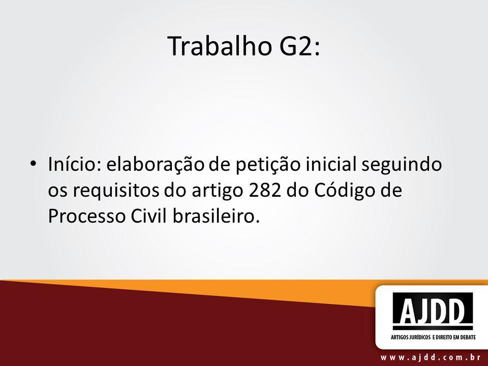 Trabalho G2: Início: elaboração de petição inicial seguindo os requisitos do artigo 282 do Código de Processo Civil brasileiro.