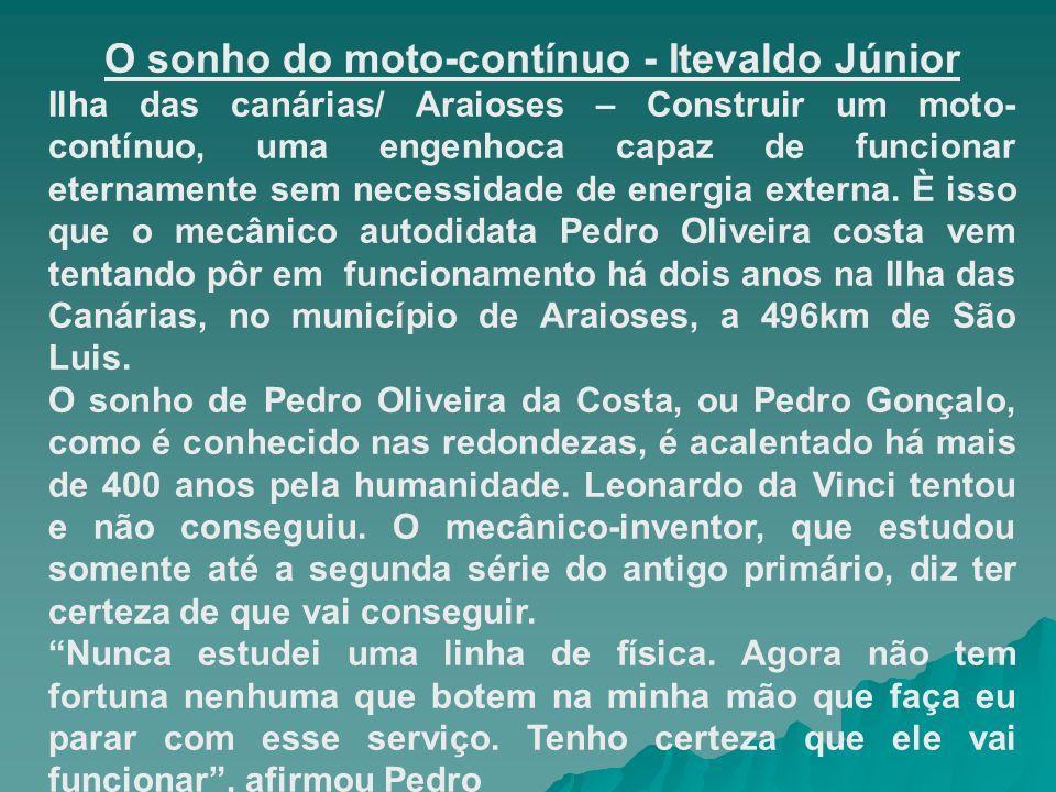 O sonho do moto-contínuo - Itevaldo Júnior