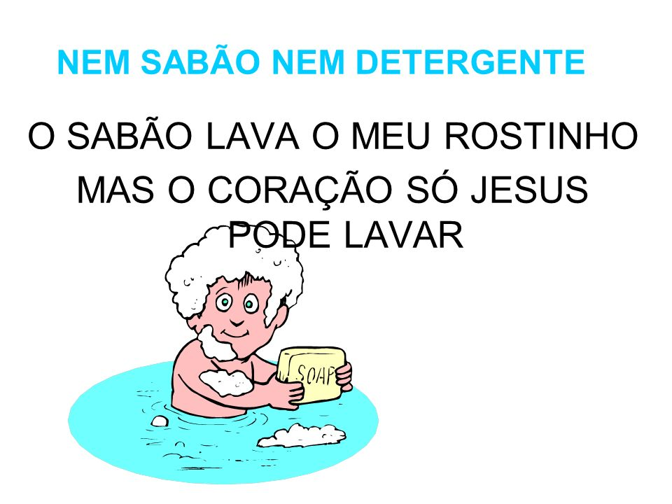 NEM SABÃO NEM DETERGENTE