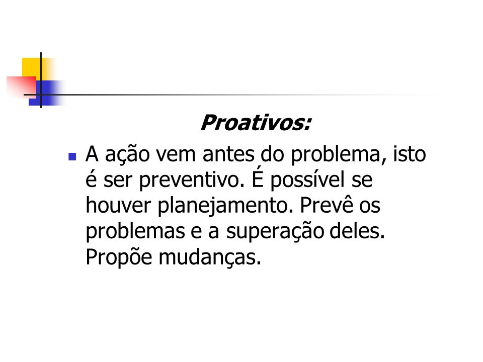 Proativos:
