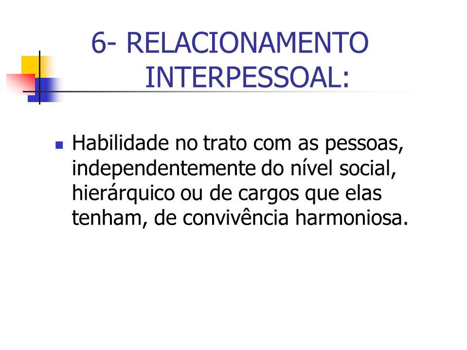 6- RELACIONAMENTO INTERPESSOAL: