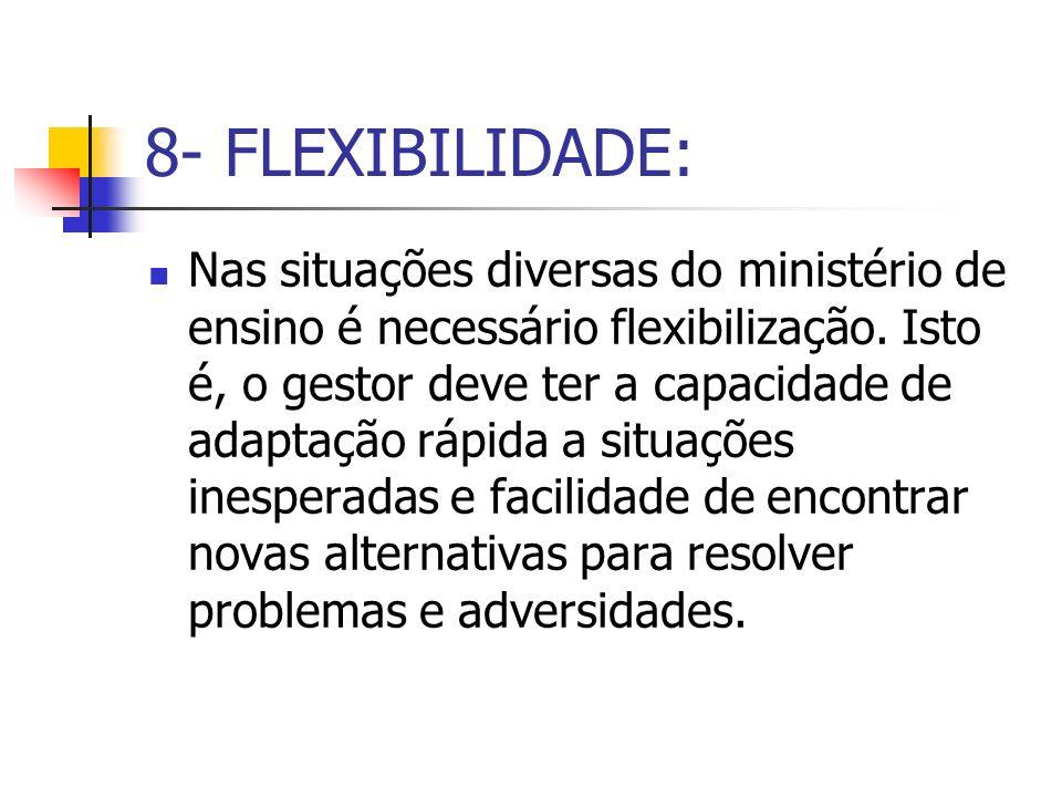 8- FLEXIBILIDADE: