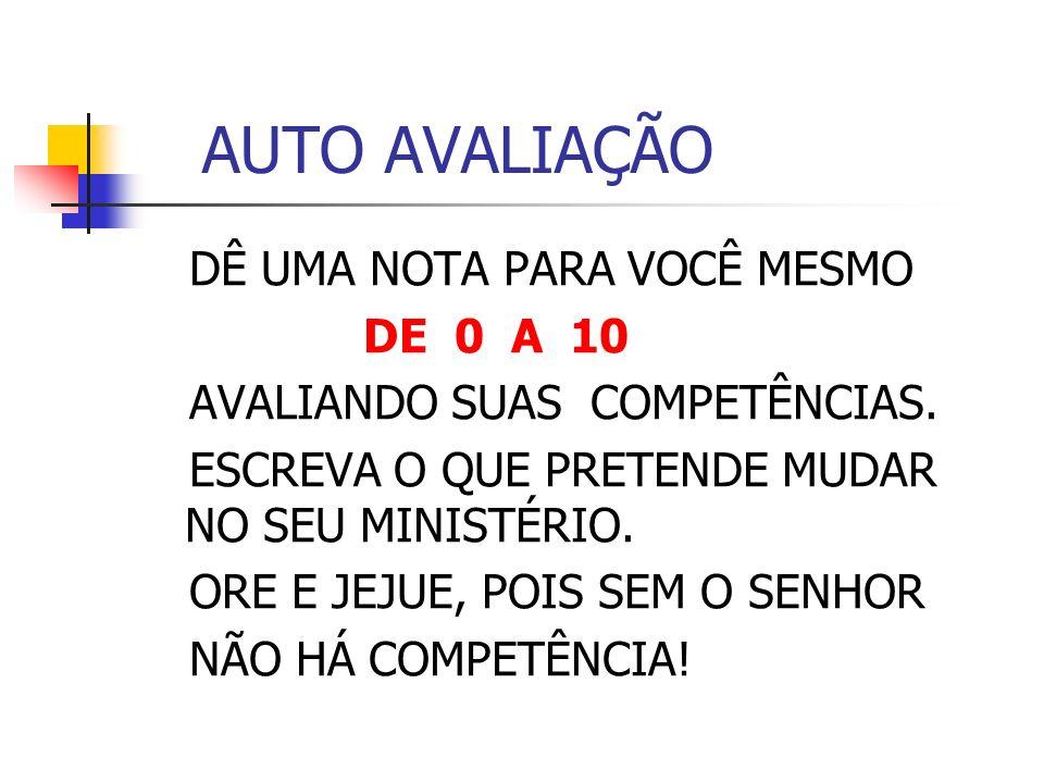 AUTO AVALIAÇÃO DÊ UMA NOTA PARA VOCÊ MESMO DE 0 A 10