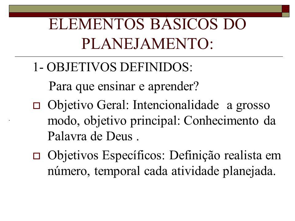 ELEMENTOS BÁSICOS DO PLANEJAMENTO: