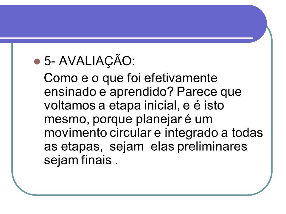 5- AVALIAÇÃO: