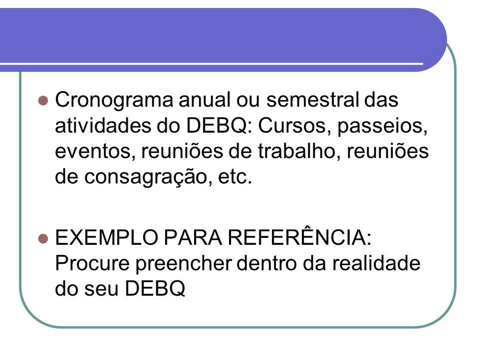 Cronograma anual ou semestral das atividades do DEBQ: Cursos, passeios, eventos, reuniões de trabalho, reuniões de consagração, etc.