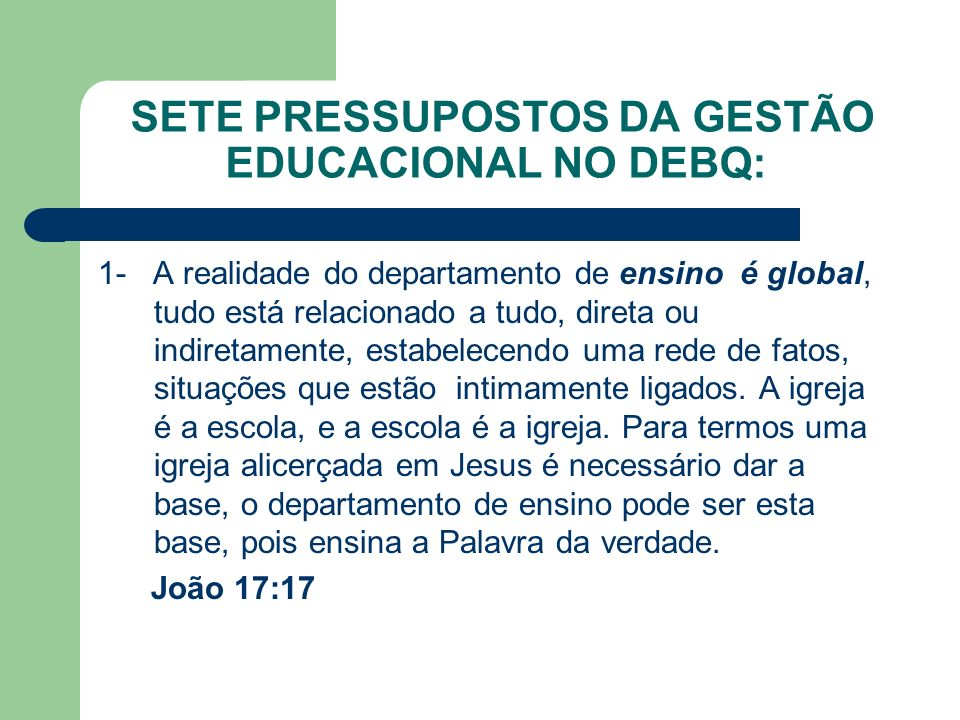 SETE PRESSUPOSTOS DA GESTÃO EDUCACIONAL NO DEBQ: