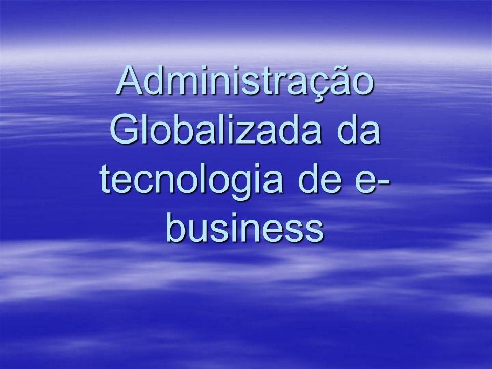 Administração Globalizada da tecnologia de e-business
