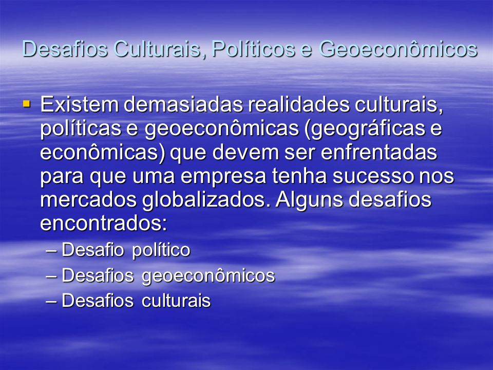 Desafios Culturais, Políticos e Geoeconômicos