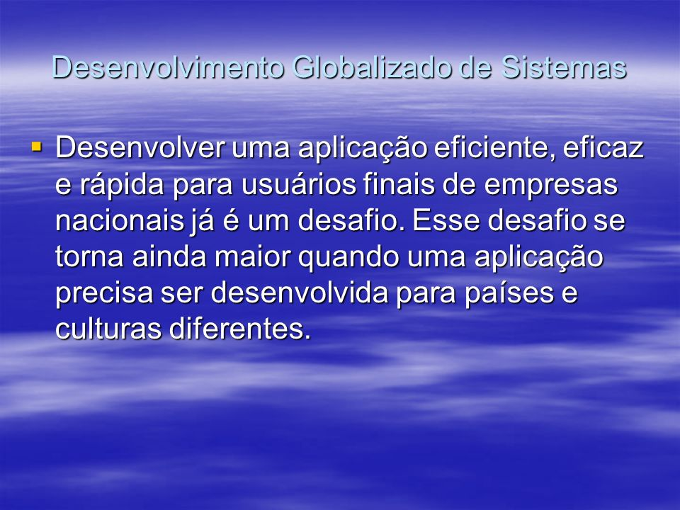 Desenvolvimento Globalizado de Sistemas