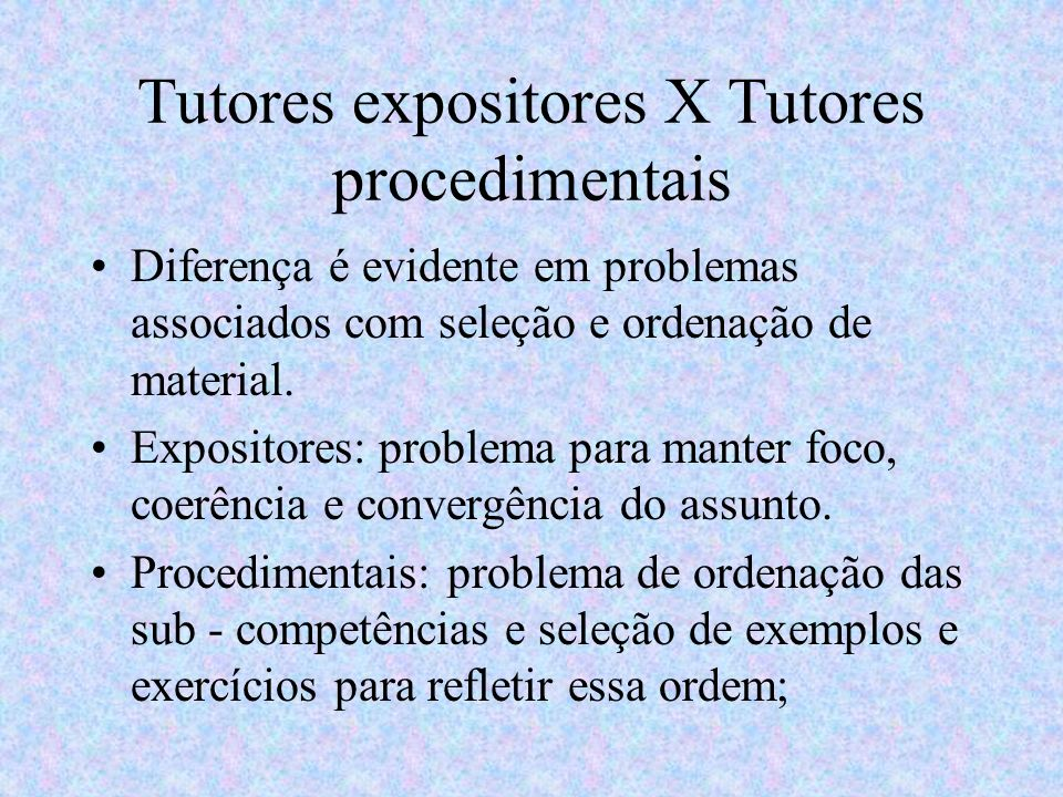 Tutores expositores X Tutores procedimentais