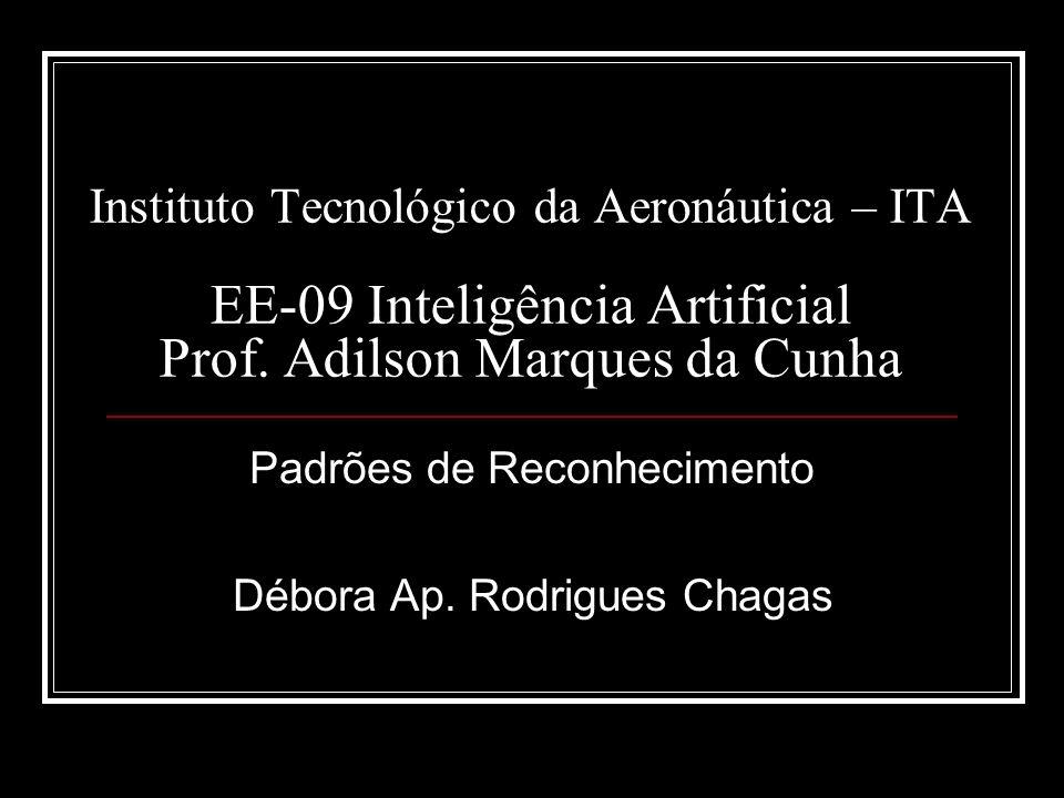 Padrões de Reconhecimento Débora Ap. Rodrigues Chagas