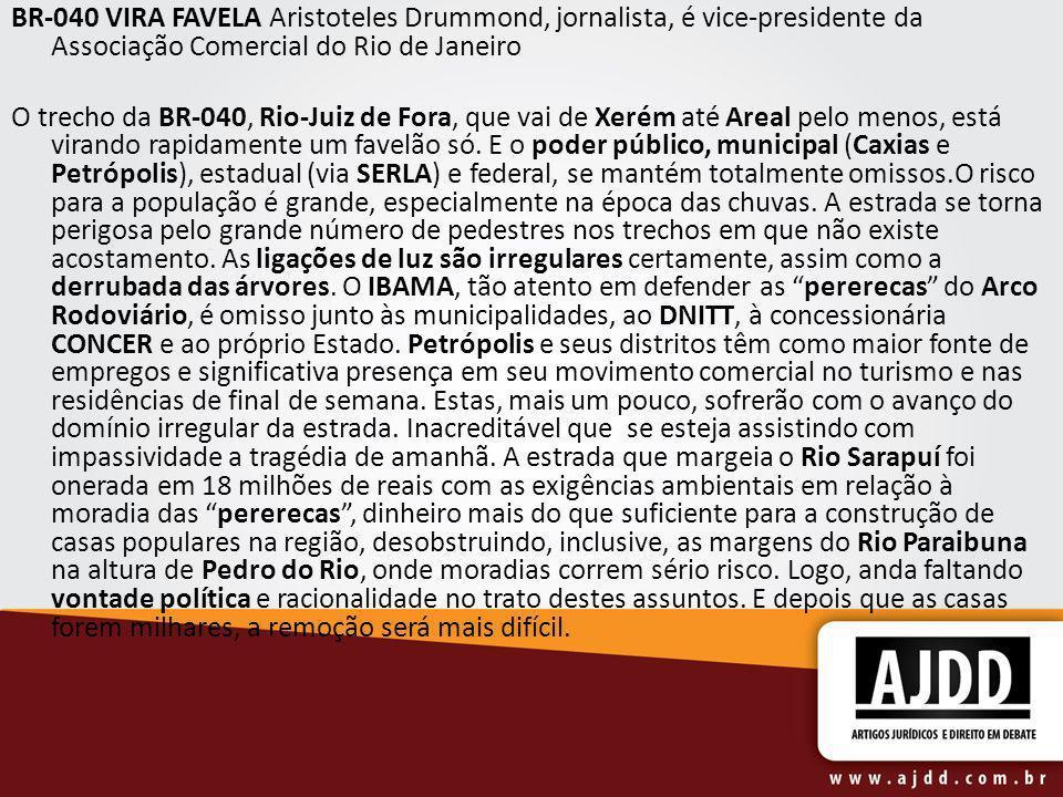 BR-040 VIRA FAVELA Aristoteles Drummond, jornalista, é vice-presidente da Associação Comercial do Rio de Janeiro