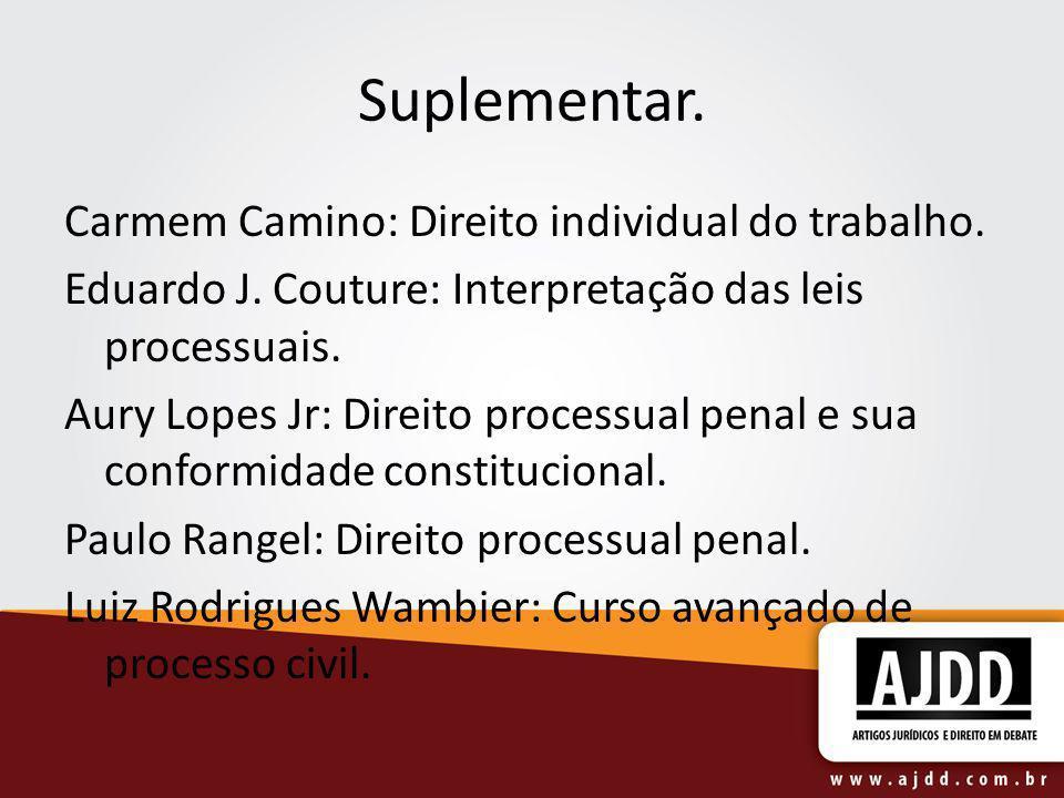 Suplementar. Carmem Camino: Direito individual do trabalho.