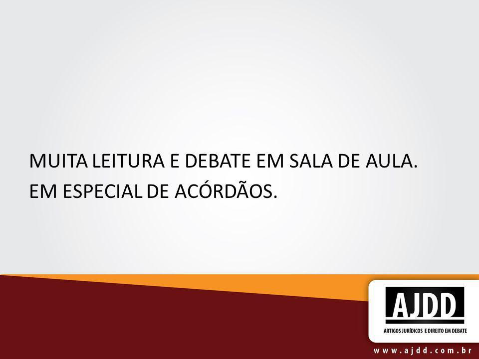 MUITA LEITURA E DEBATE EM SALA DE AULA.