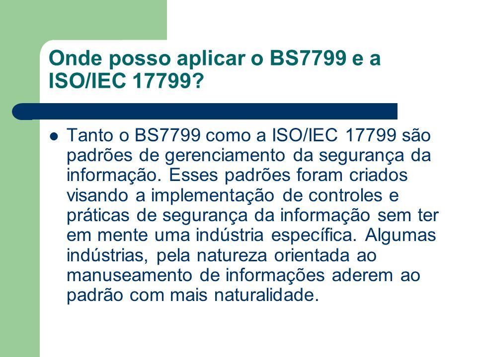 Onde posso aplicar o BS7799 e a ISO/IEC 17799