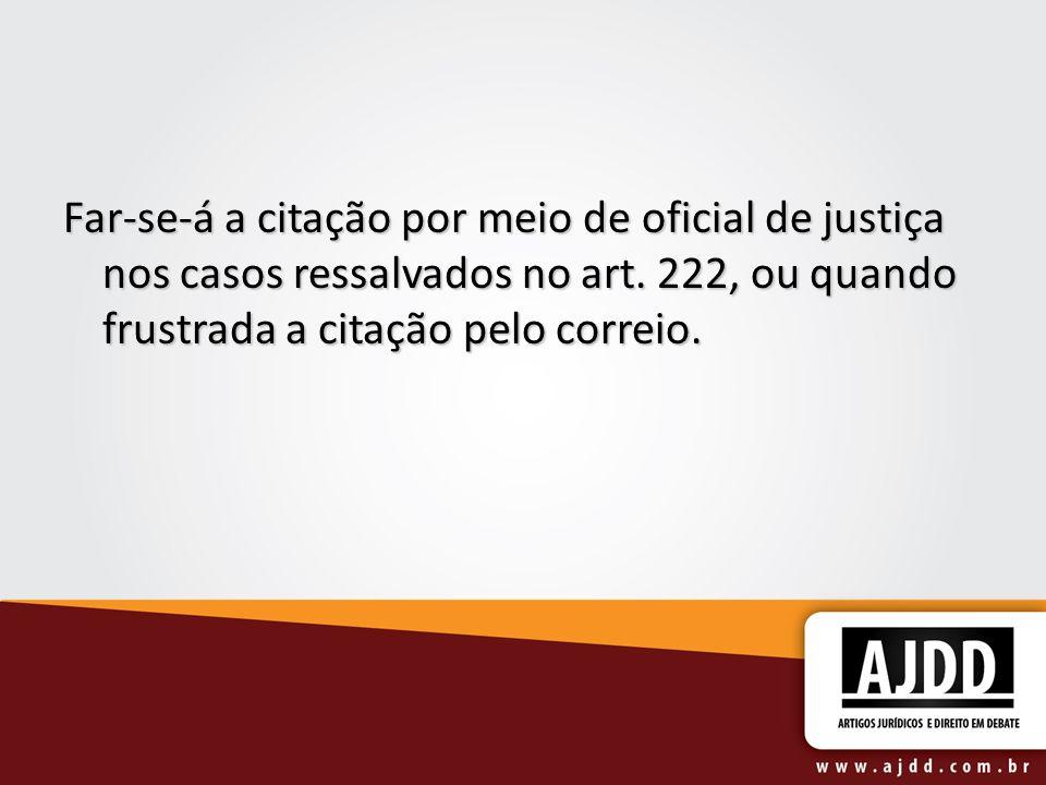 Far-se-á a citação por meio de oficial de justiça nos casos ressalvados no art.