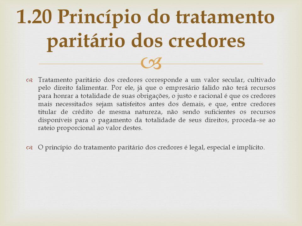 1.20 Princípio do tratamento paritário dos credores