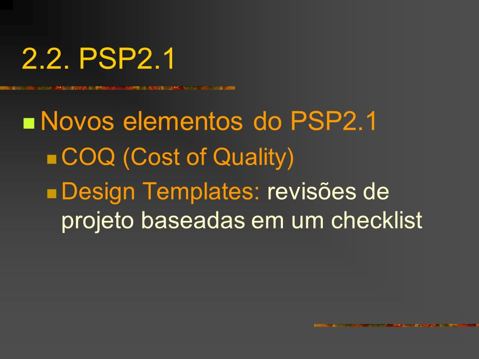 2.2. PSP2.1 Novos elementos do PSP2.1 COQ (Cost of Quality)