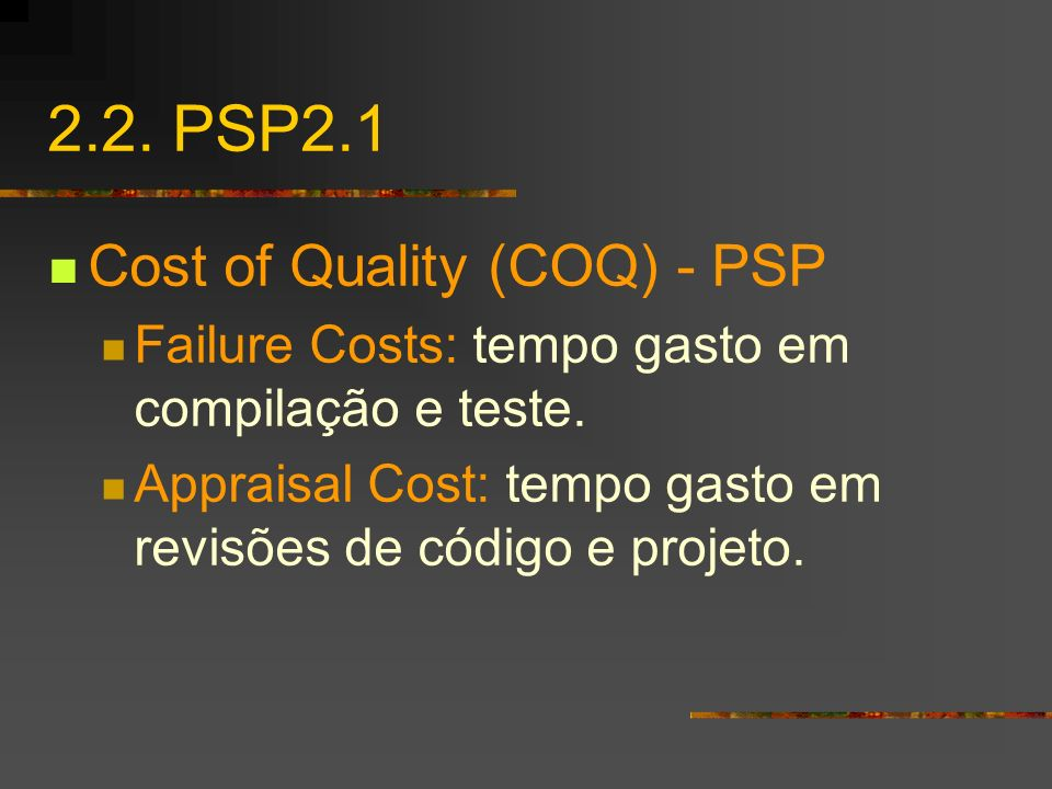 2.2. PSP2.1 Cost of Quality (COQ) - PSP