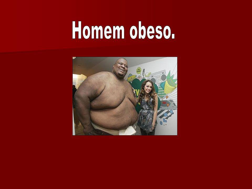 Homem obeso.