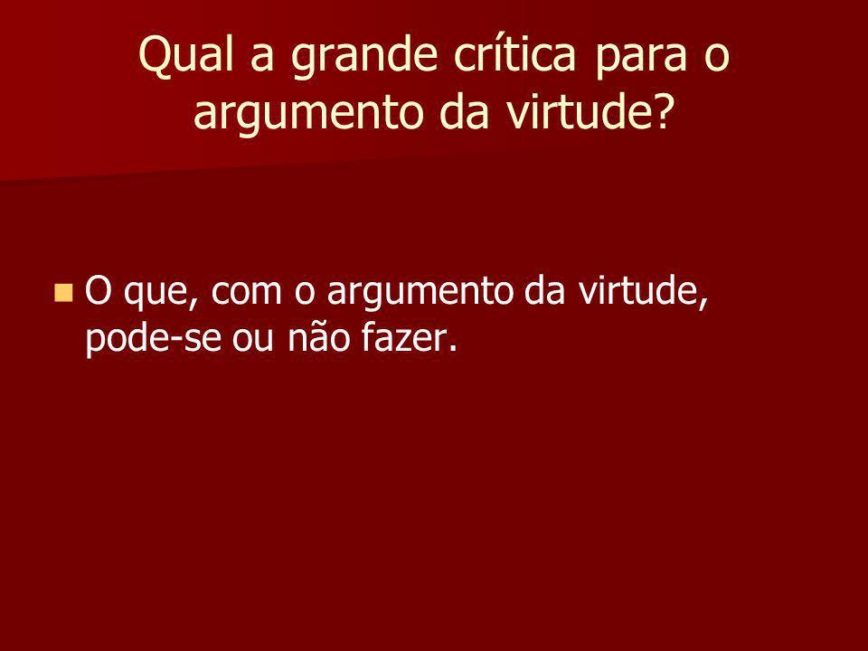 Qual a grande crítica para o argumento da virtude