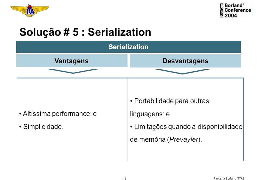 Solução # 5 : Serialization