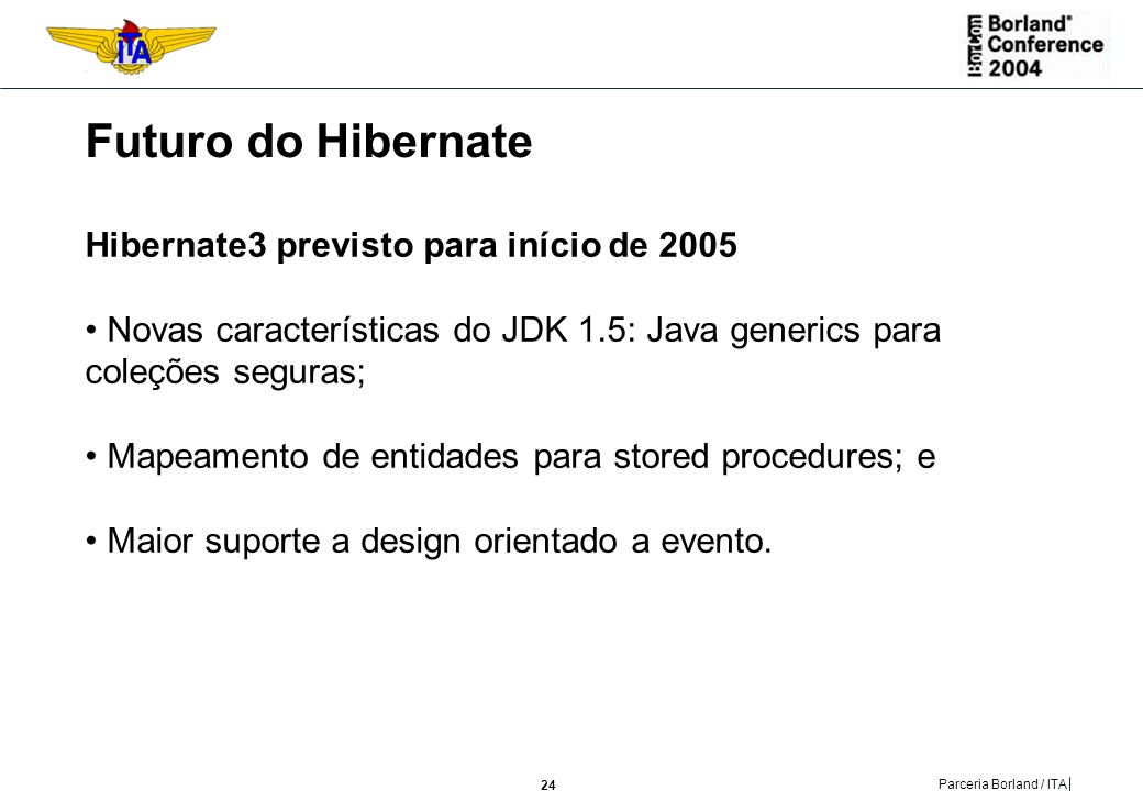 Futuro do Hibernate Hibernate3 previsto para início de 2005