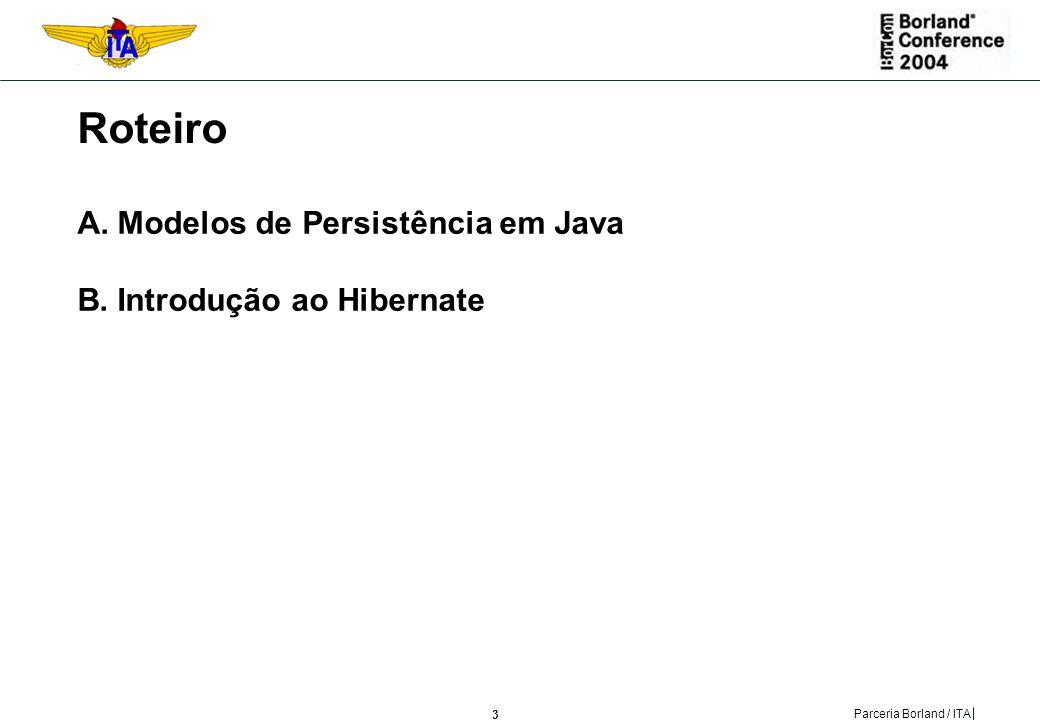 Roteiro Modelos de Persistência em Java Introdução ao Hibernate