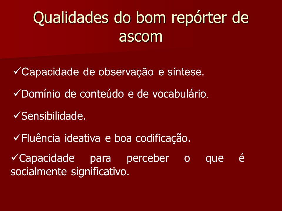 Qualidades do bom repórter de ascom