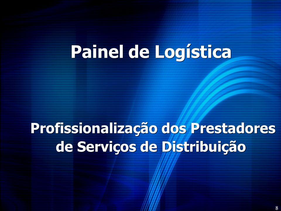 Painel de Logística Profissionalização dos Prestadores de Serviços de Distribuição