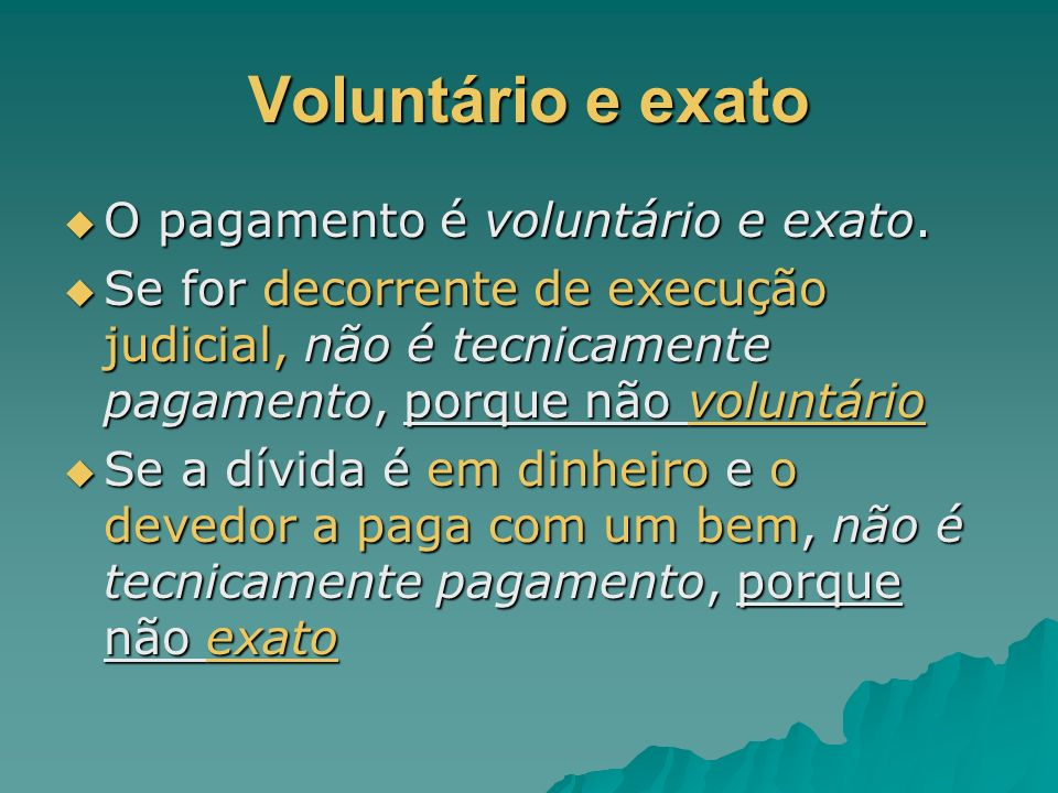 Voluntário e exato O pagamento é voluntário e exato.